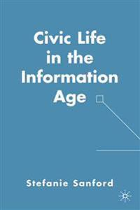 Civic Life in the Information Age