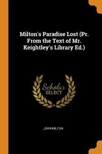 Milton's Paradise Lost (Pr. from the Text of Mr. Keightley's Library Ed.)
