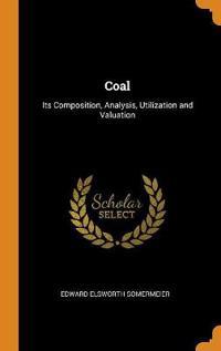 COAL: ITS COMPOSITION, ANALYSIS, UTILIZA