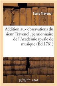 Addition Aux Observations Du Sieur Travenol, Pensionnaire de l'Académie Royale de Musique