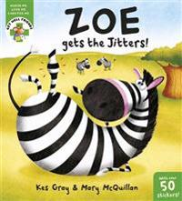 Zoe Gets the Jitters!