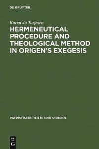 Hermeneutical Procedure and Theological Method in Origen's Exegesis