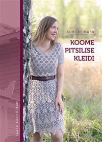 f0c1b1651ac Koome pitsilise kleidi - Siiri Reimann - kirja(9789949726851 ...