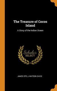 The Treasure of Cocos Island: A Story of the Indian Ocean