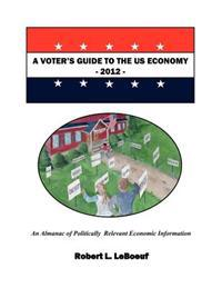 A Voter's Guide to the Us Economy-2012