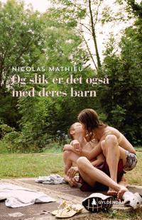 Og slik er det også med deres barn - Nicolas Mathieu pdf epub