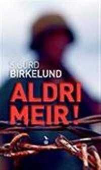 Aldri meir! - Sigurd Birkelund   Inprintwriters.org