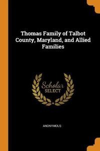 Thomas Family of Talbot County, Maryland, and Allied Families