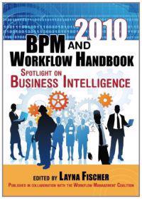2010 Bpm and Workflow Handbook: Spotlight on Business Intelligence