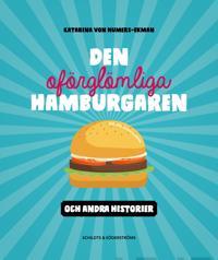 Den oförglömliga hamburgaren åk 3-4 och andra historier