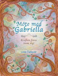Möte med Gabriella - Kraften finns inom dig!