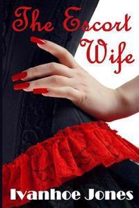 The Escort Wife