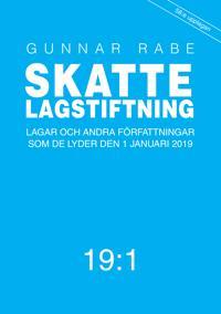 Skattelagstiftning 19:1 : Lagar och andra författningar som de lyder 1 januari 2019