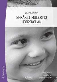 Det vet vi om : språkstimulering i förskolan