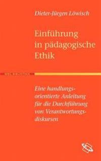 Einf Hrung in Die P Dagogische Ethik