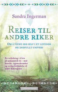 Reiser til andre riker - Sandra Ingerman pdf epub