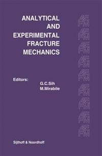 Proceedings of an International Conference on Analytical and Experimental Fracture Mechanics
