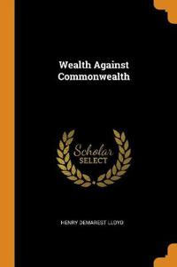 WEALTH AGAINST COMMONWEALTH