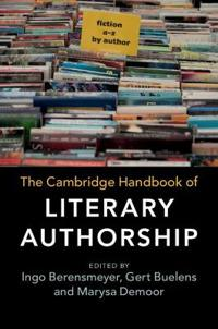 The Cambridge Handbook of Literary Authorship