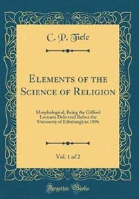 Elements of the Science of Religion, Vol. 1 of 2