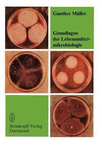 Grundlagen der Lebensmittelmikrobiologie