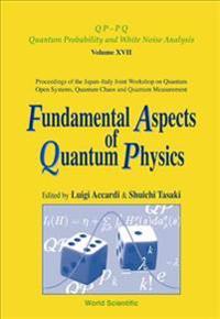 Fundamental Aspects of Quantum Physics