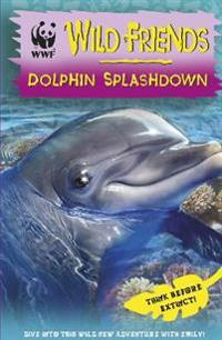 Wwf wild friends: dolphin splashdown - book 7