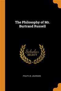 THE PHILOSOPHY OF MR. BURTRAND RUSSELL
