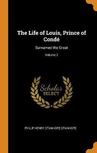 THE LIFE OF LOUIS, PRINCE OF COND : SURN