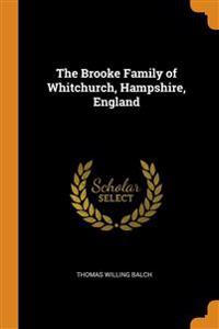 THE BROOKE FAMILY OF WHITCHURCH, HAMPSHI