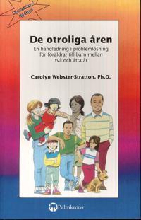 De otroliga åren : en handledning i problemlösning för föräldrar till barn
