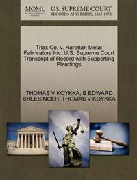 Triax Co. V. Hartman Metal Fabricators Inc. U.S. Supreme Court Transcript of Record with Supporting Pleadings
