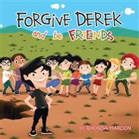 Forgive Derek and be Friends