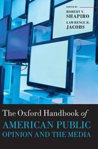 The Oxford Handbook of American Public Opinion and the Media