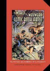The World of a Wayward Comic Book Artist