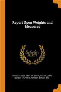 REPORT UPON WEIGHTS AND MEASURES