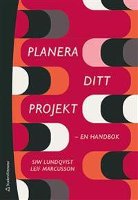 Planera ditt projekt - - en handbok