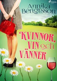 Kvinnor, vin och vänner - Annika Bengtsson pdf epub