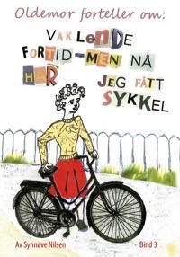 Vaklende fortid, men nå har jeg fått sykkel - Synnøve Judith Nilsen   Inprintwriters.org