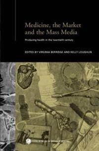 Medicine, the Market and Mass Media