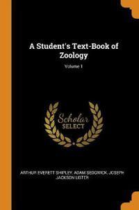 A Student's Text-Book of Zoology; Volume 1 - Arthur Everett Shipley - böcker (9780344210556)     Bokhandel