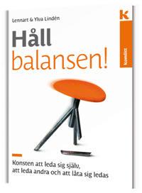 Håll balansen! Konsten att leda sig själv, att leda andra och att låta sig ledas - Lennart Lindén, Ylva Lindén   Laserbodysculptingpittsburgh.com
