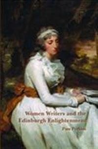 Women Writers and the Edinburgh Enlightenment