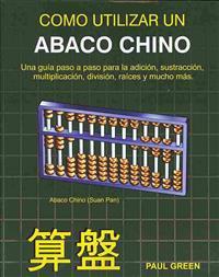 Como Utilizar Un Abaco Chino: (Edicion En Espanol)