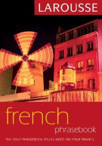 Larousse French Phrasebook