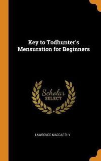 Key to Todhunter's Mensuration for Beginners