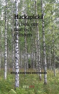 Hackapicka : en bok om mat och minnen
