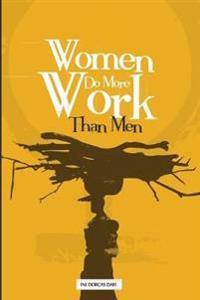 Women Do More Work Than Men