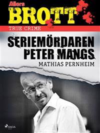 Seriemördaren Peter Mangs