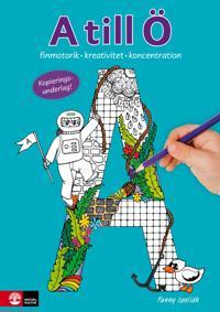 A till Ö : finmotorik, kreativitet och koncentration
